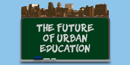The Future of Urban Education